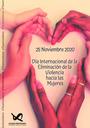 25 DE NOVIEMBRE DE 2020 - DÍA INTERNACIONAL DE LA ELIMINACIÓN DE LA VIOLENCIA HACIA LAS MUJERES