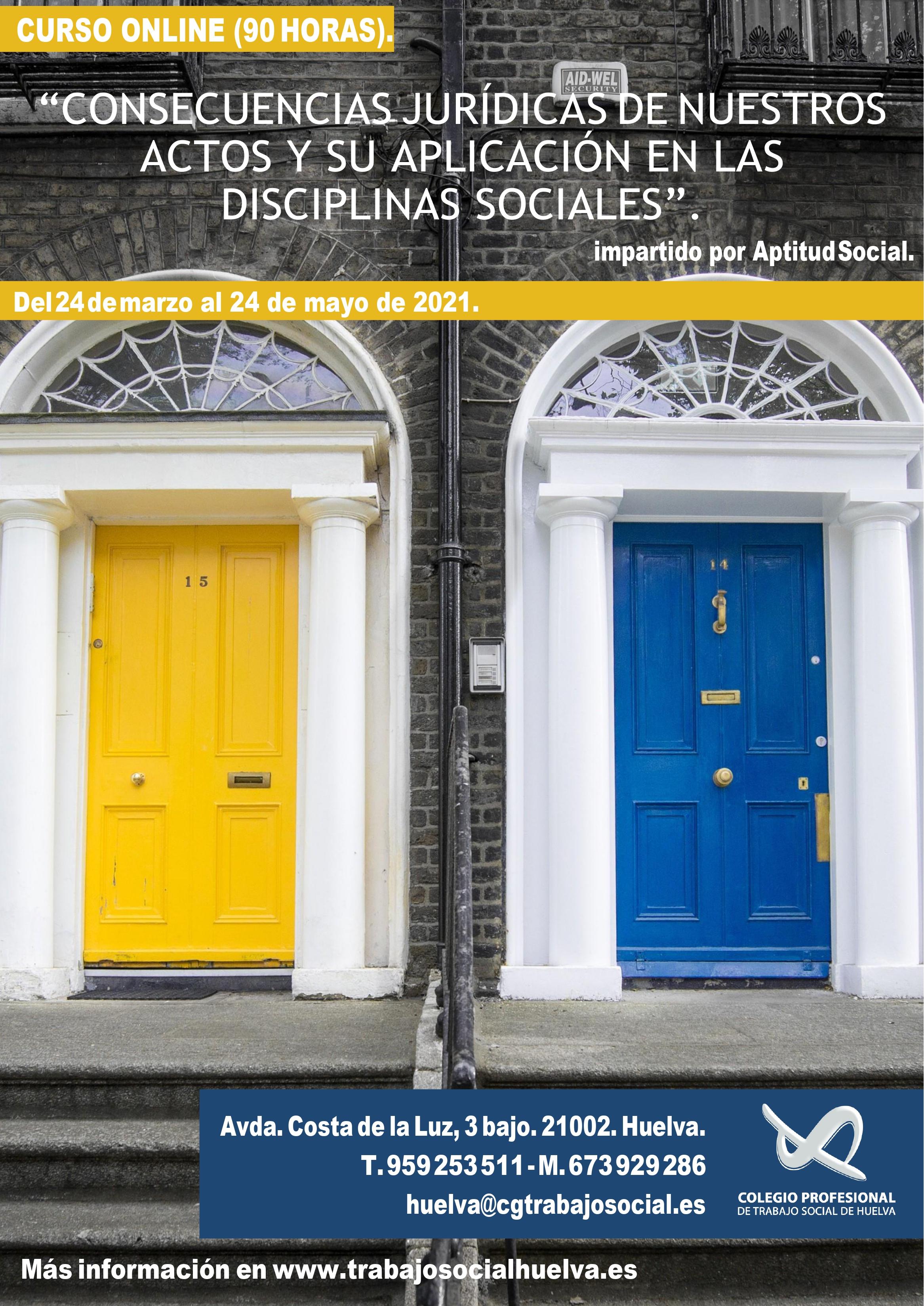 """CURSO ONLINE: """"CONSECUENCIAS JURÍDICAS DE NUESTROS ACTOS Y SU APLICACIÓN A LAS DISCIPLINAS SOCIALES""""."""