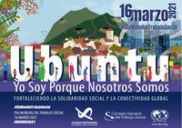 """DÍA MUNDIAL DEL TRABAJO SOCIAL 2021. """"ÚBUNTU: YO SOY PORQUE NOSOTRAS Y NOSOTROS SOMOS"""""""