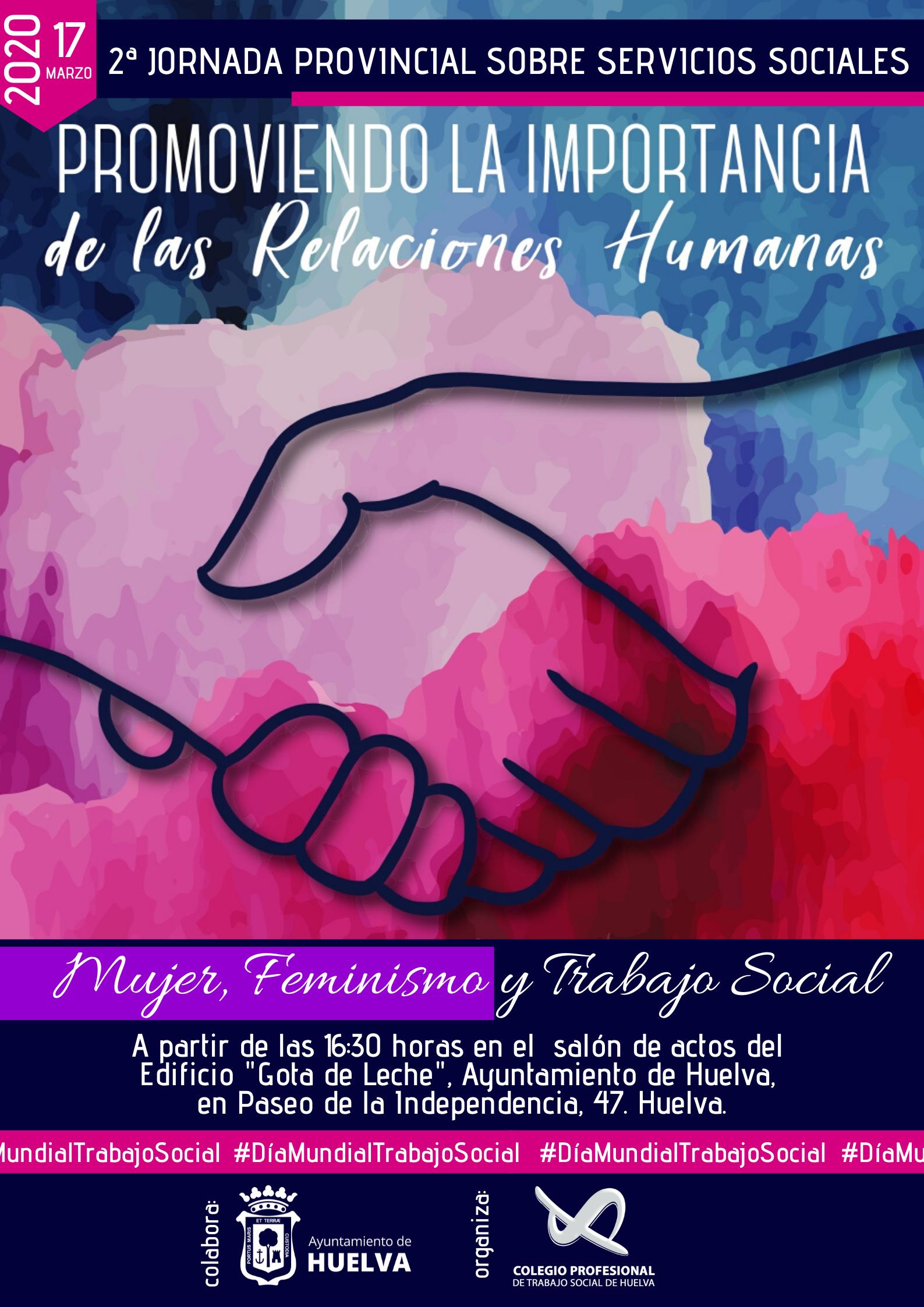 """17 DE MARZO 2020 - II JORNADA PROVINCIAL SOBRE SERVICIOS SOCIALES """"PROMOVIENDO LA IMPORTANCIA DE LAS RELACIONES HUMANAS: MUJER, FEMINISMO Y TRABAJO SOCIAL"""", CON MOTIVO DEL DÍA MUNDIAL DEL TRABAJO SOCIAL."""