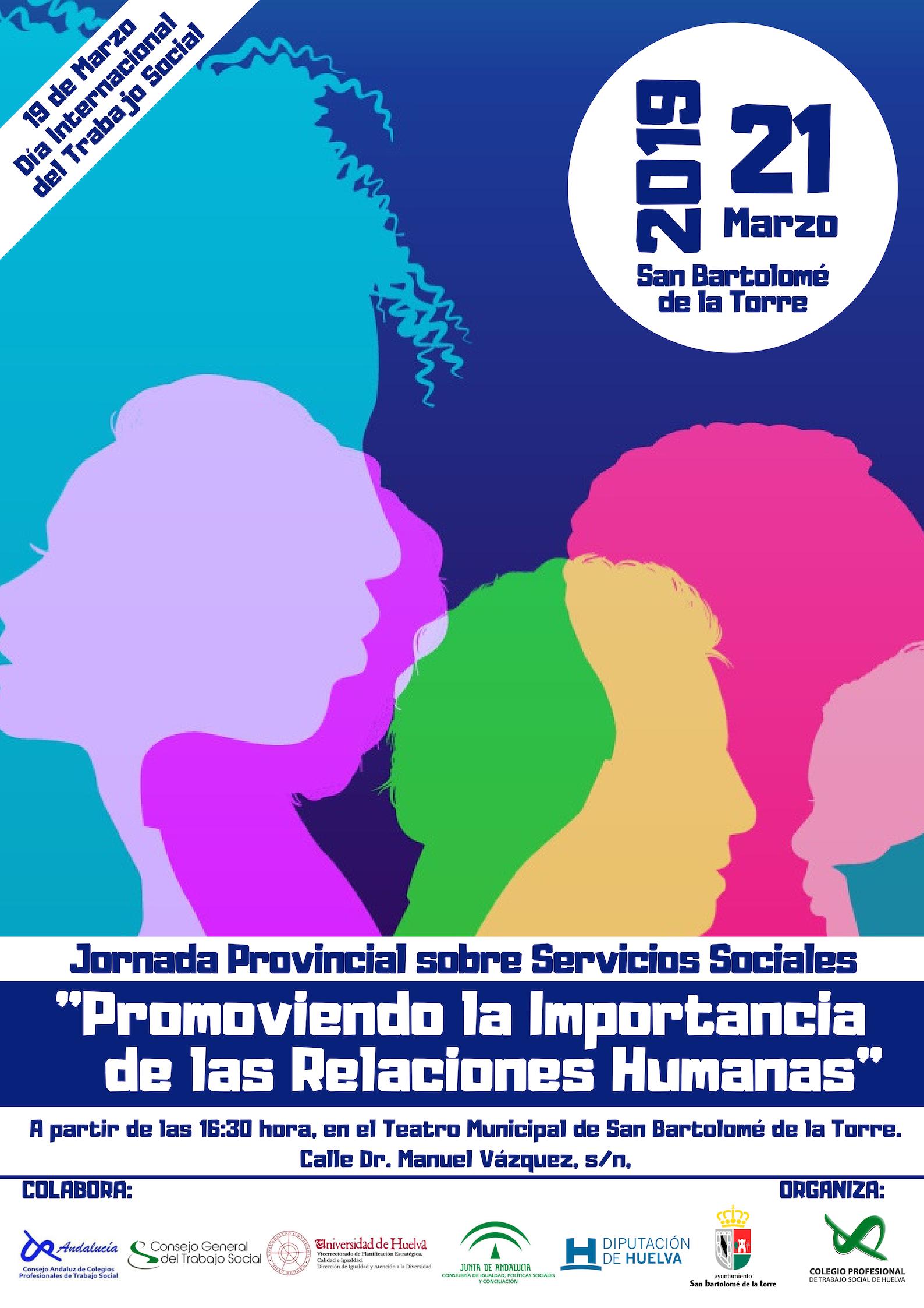 """21 DE MARZO 2019_JORNADAS PROVINCIALES SOBRE SERVICIOS SOCIALES """"PROMOVIENDO LA IMPORTANCIA DE LAS RELACIONES HUMANAS"""", CON MOTIVO DEL DÍA INTERNACIONAL DEL TRABAJO SOCIAL."""