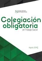 DECÁLOGO DE LA COLEGIACIÓN OBLIGATORIO EN TRABAJO SOCIAL PUBLICADO POR EL CONSEJO GENERAL DE TRABAJO SOCIAL