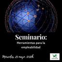 """SEMINARIO """"HERRAMIENTAS PARA LA EMPLEABILIDAD"""""""
