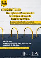 """Seminario-taller: """"Ética aplicada al Trabajo Social: Los dilemas éticos en la práctica profesional"""", con motivo del Día Mundial del Trabajo Social (17 de marzo de 2020)"""
