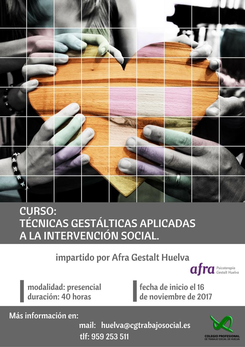 TÉCNICAS GESTÁLTICAS APLICADAS A LA INTERVENCIÓN SOCIAL. Ampliado el plazo de matrícula hasta de 14 de noviembre de 2017.